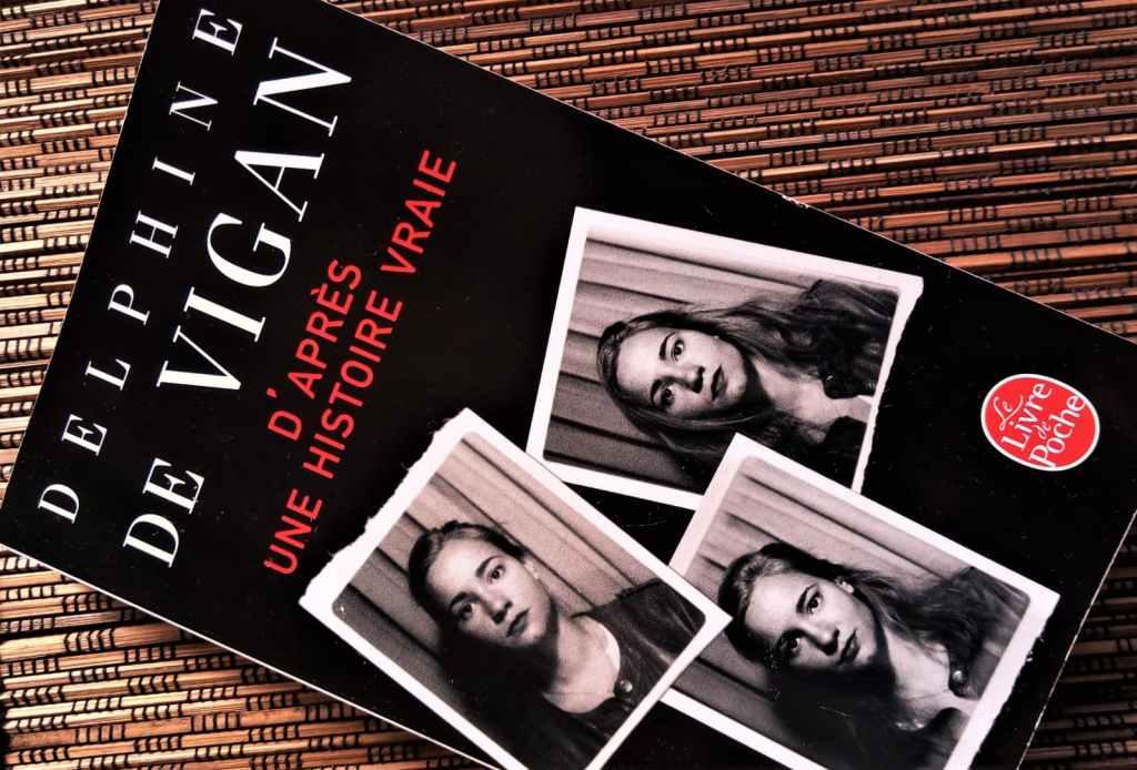d'après une histoire vraie de Delphine de Vigan - livre de poche
