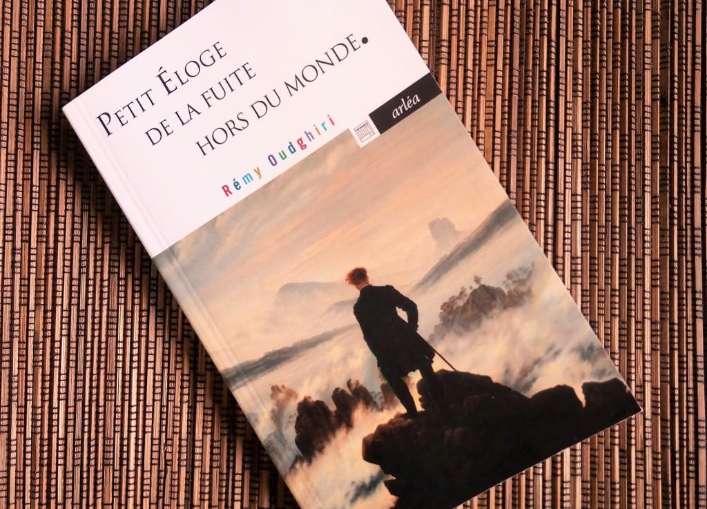 petit éloge de la fuite hors du monde, de rémy oudghiri, éditions arléa