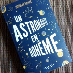 un astronaute en bohême de Jaroslav Kalfar éditions Calmann Levy