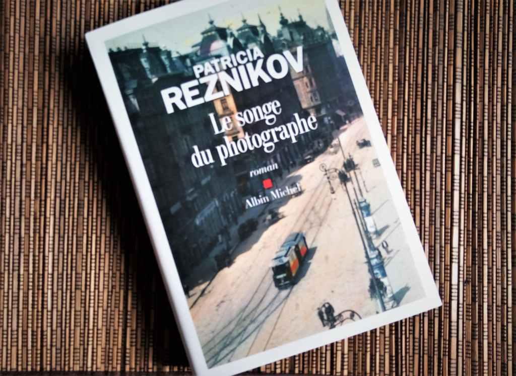 le songe du photographe de patricia reznikov aux éditions albin michel