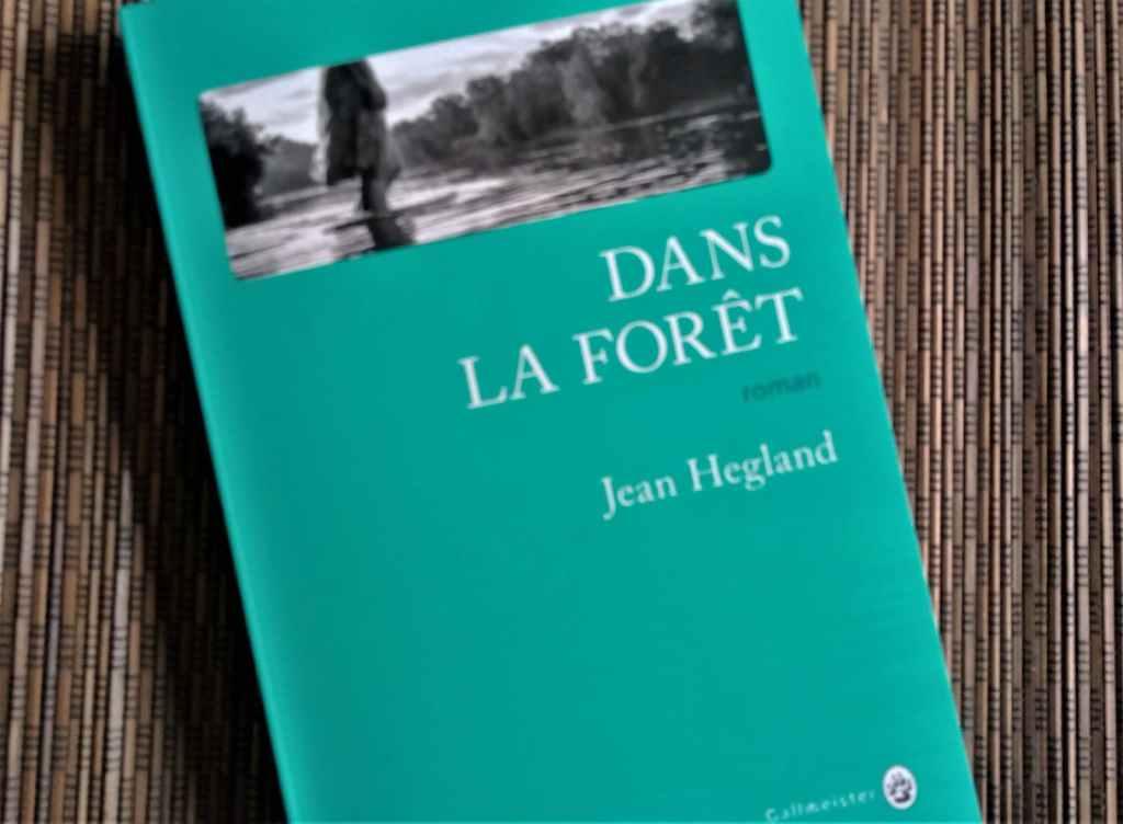 Dans la forêt de Jean Hegland, éditions Gallmeister