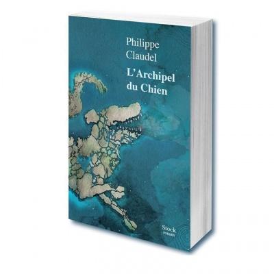 l'archipel du chien de Philippe Claudel éditions stock