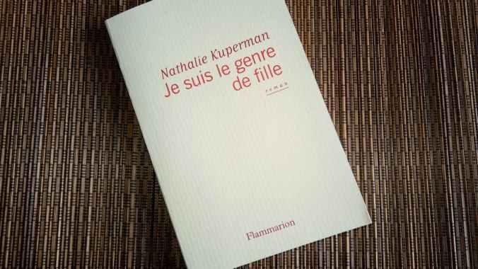 je suis le genre de fille de Nathalie Kuperman, éditions Flammarion