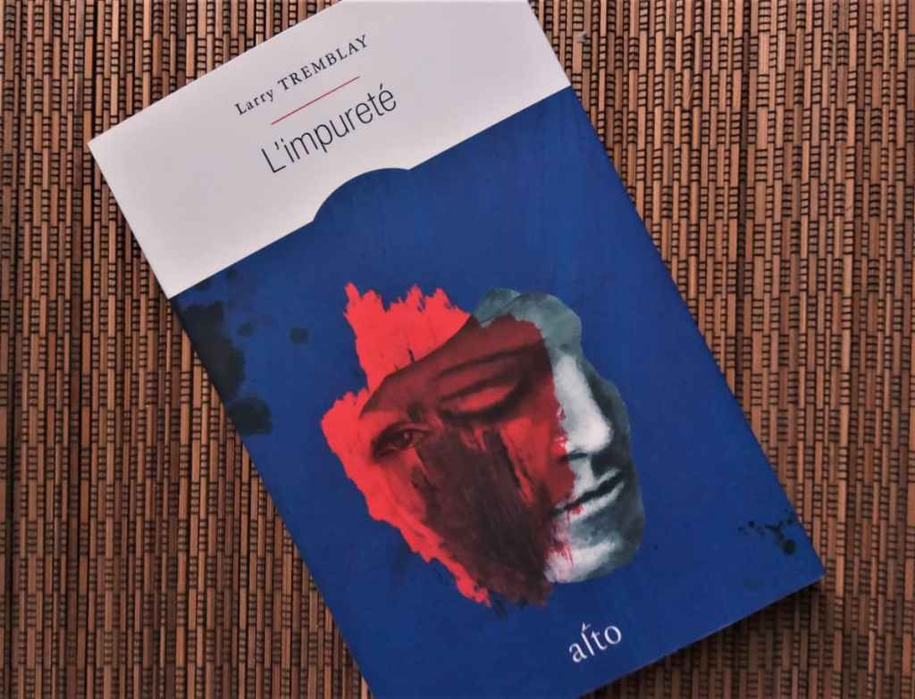 livre l'impureté de Larry Tremblay éditions Alto