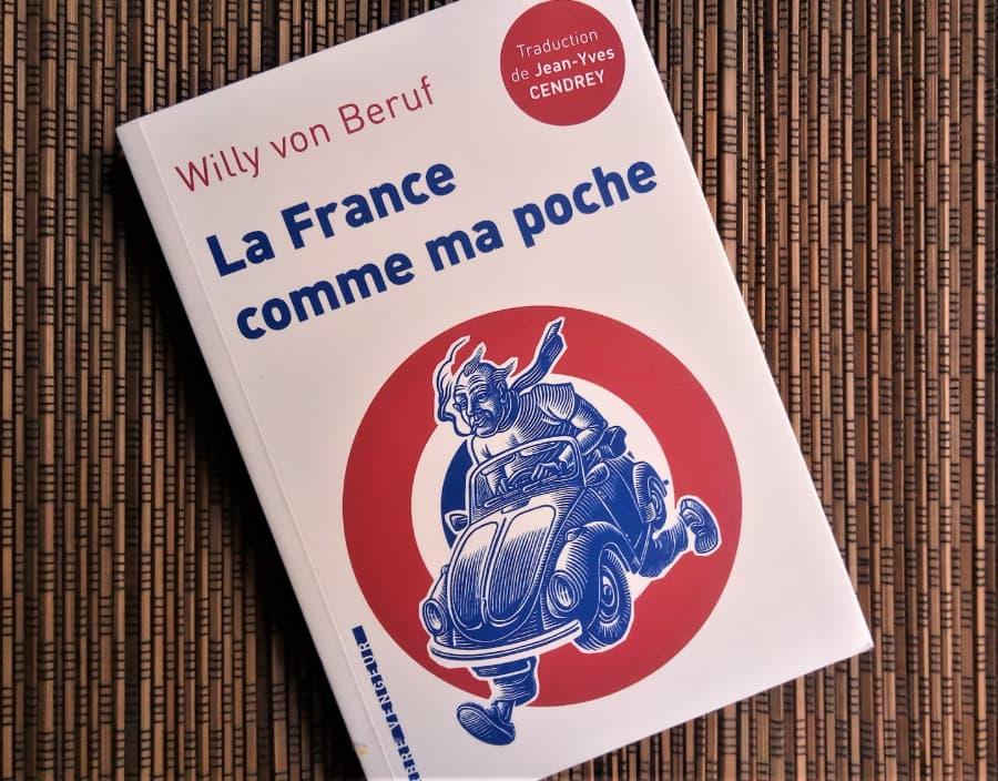 livre la France comme ma poche de Willy von Beruf éditions l'arbre vengeur