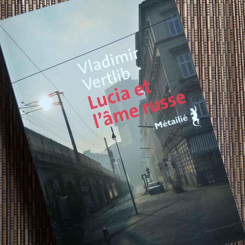 livre lucia et l'âme russe de Vladimir Vertlib éditions Métailié