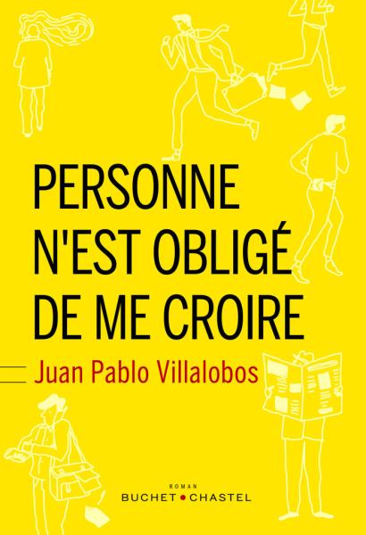 Personne n'est obligé de me croire deJuan Pablo Villalobos éditions Buchet Chastel