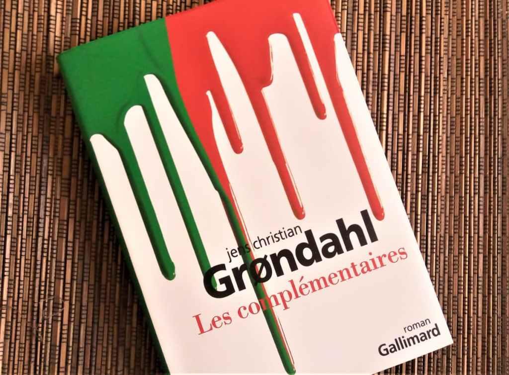 livre les complémentaires de jens christian grondhal éditions gallimard
