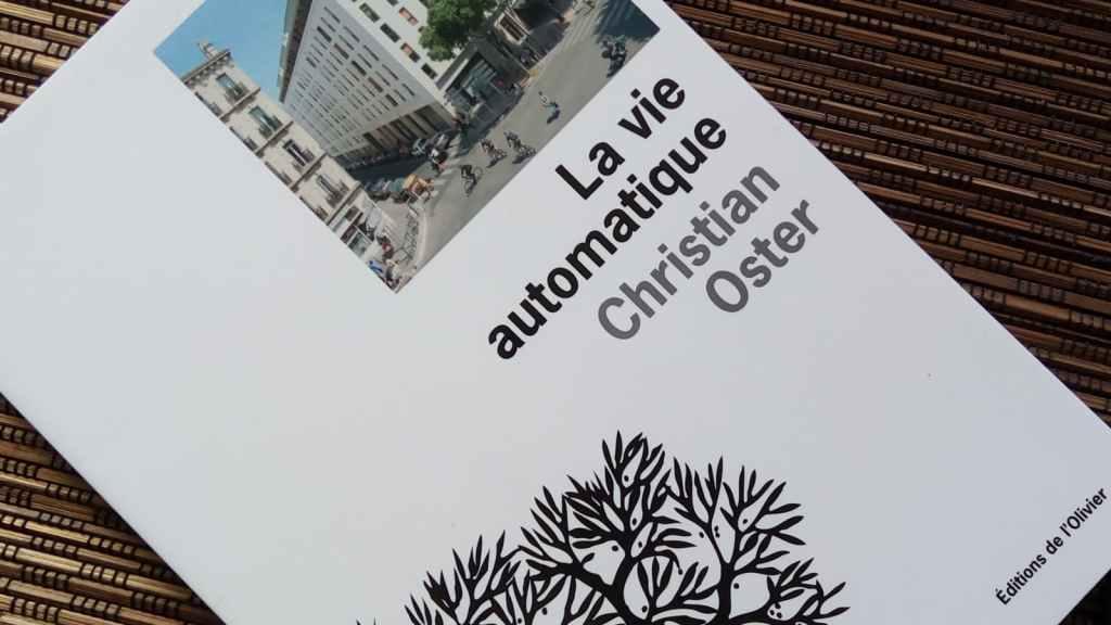 la vie automatique de Christian Oster aux éditions de l'Olivier