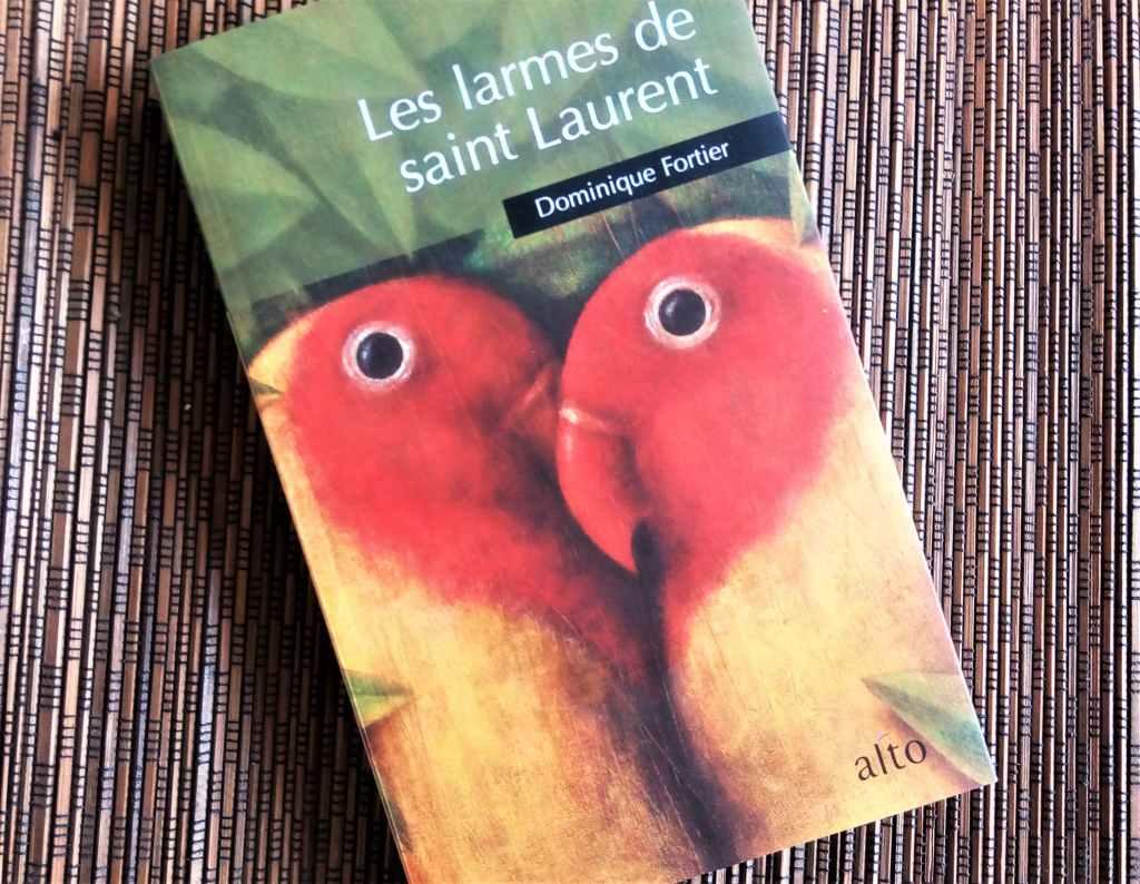 les larmes de saint laurent de Dominique Fortier, éditions Alto