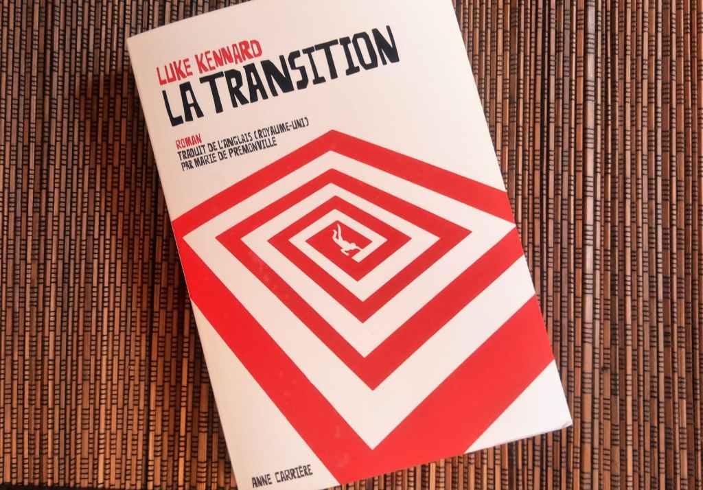 Livre La transition de Luke Kennard aux Editions Anne Carrière