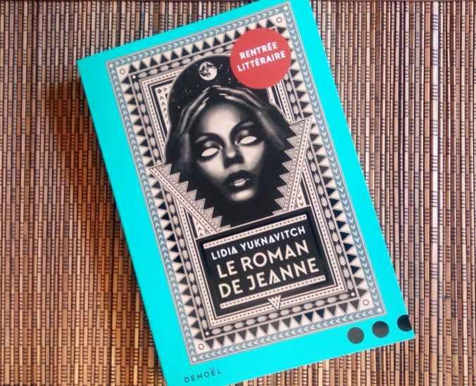 Livre Le roman de Jeanne de Lydia Yuknavitch aux Editions Denoël