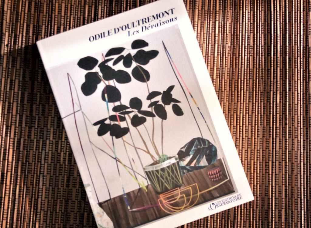 les déraisons d'odile d'Outremont aux editions de l'observatoire