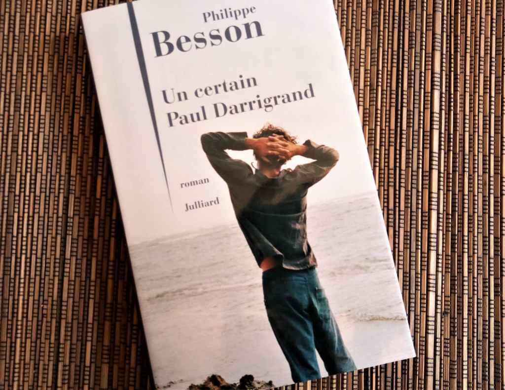 un certain paul darrigrand de philippe besson aux éditions julliard