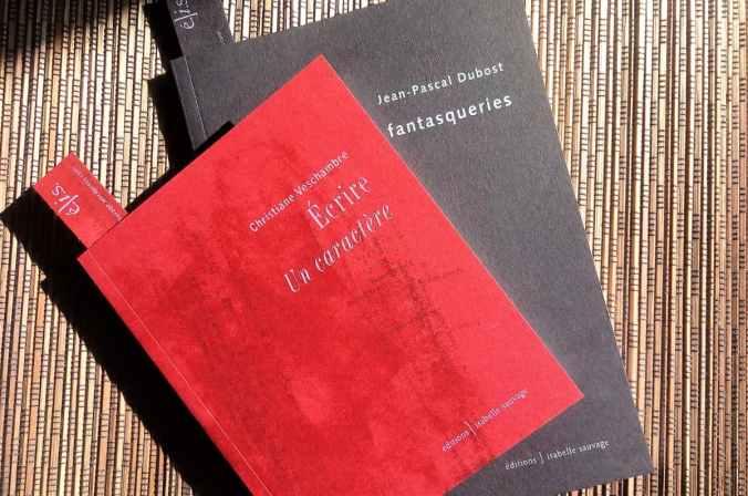 ecrire de Christiane verschambre et fantasqueries de jean-pascal Dubost deux livres aux editions isabelle sauvage