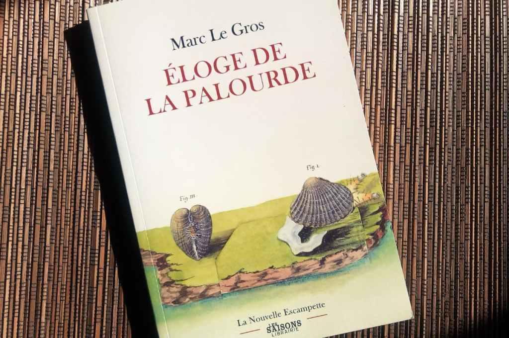 eloge de la palourde de marc Le Gros éditions la nouvelle escampette