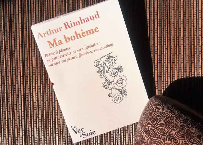 ma bohème d'arthur rimbaud, poème à planter éditions le ver de soie