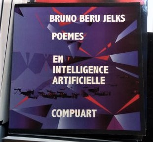 poèmes en intelligence artificielle bruno beru jelks compuart