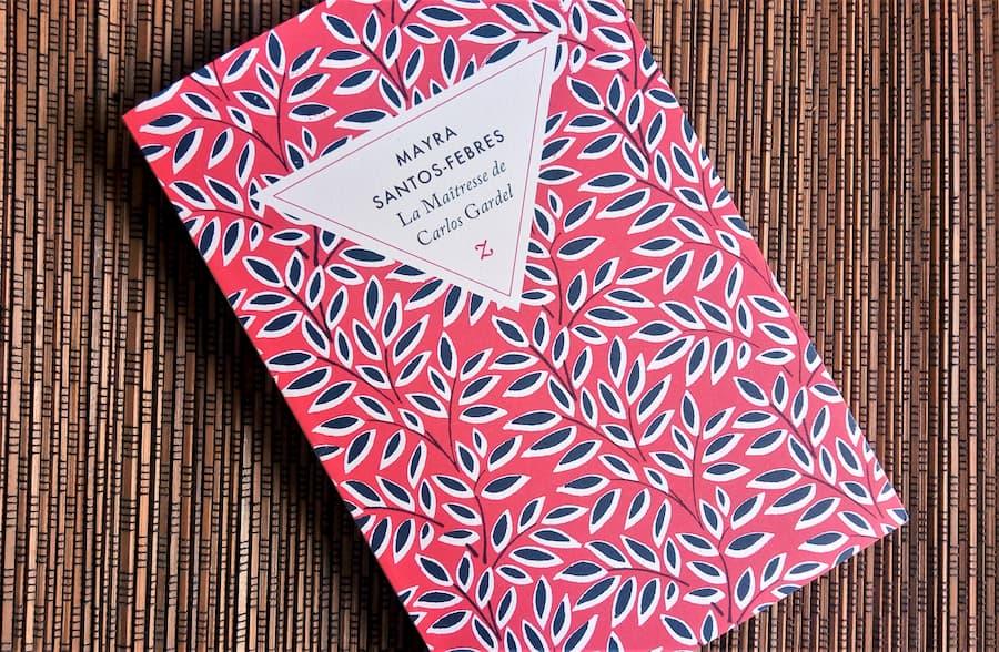 la maitresse de carlos gardel de Mayra Santos-Febres aux éditions Zulma