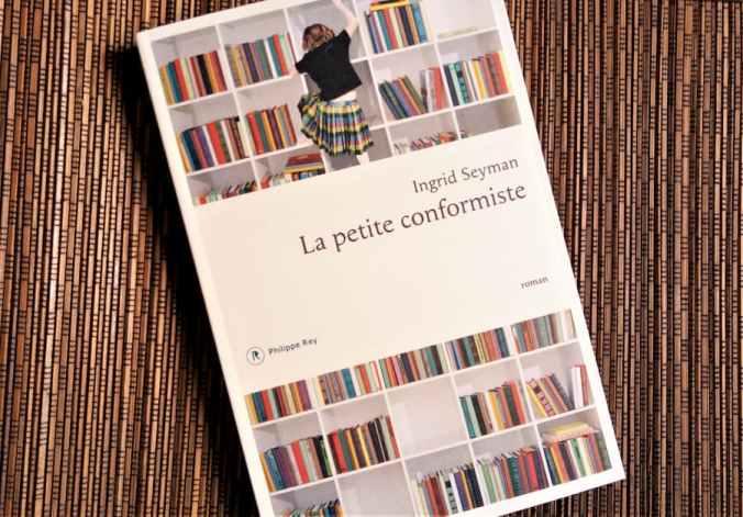 La petite conformiste d'Ingrid Seyman aux éditions Philippe Rey