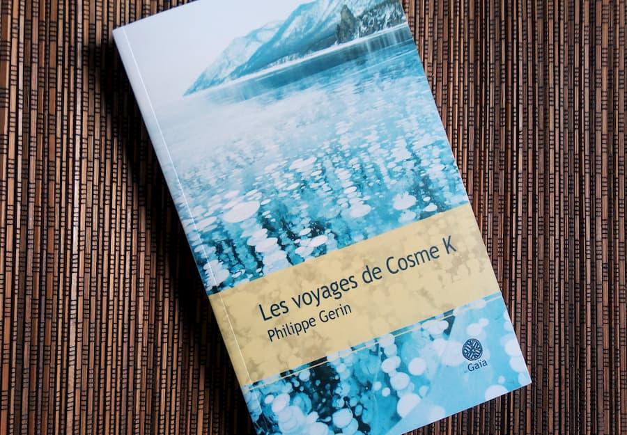 les voyages de Cosme K de Philippe Gerin aux editions Gaïa